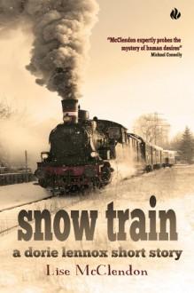 Snow Train (Dorie Lennox Mysteries) - Lise McClendon