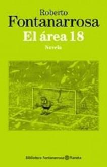 El área 18 - Roberto Fontanarrosa