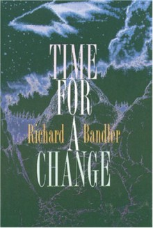 Time for a Change - Richard Bandler