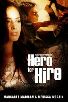 Hero for Hire - Merissa McCain, Margaret Madigan