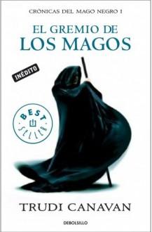 El gremio de los magos (Crónicas del mago negro, #1) - Trudi Canavan, Manu Viciano
