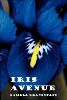 Iris Avenue - Pamela Grandstaff