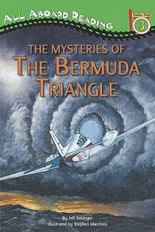 The Mysteries of The Bermuda Triangle - Jeff Belanger, Stephen Marchesi