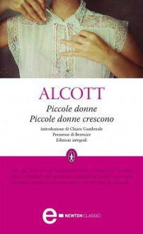 Piccole donne - Piccole donne crescono (eNewton Classici) (Italian Edition) - Louisa May Alcott