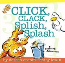 Click, Clack, Splish, Splash - Doreen Cronin,Betsy Lewin
