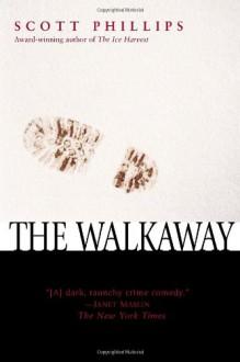 The Walkaway - Scott Phillips