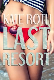 Last Resort - Kate Roth