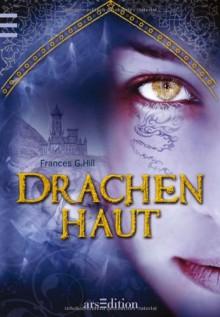 Drachenhaut - Susanne Gerdom, Frances G. Hill