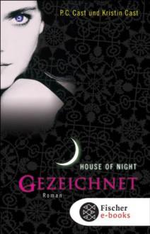 Gezeichnet - P.C. Cast, Kristin Cast, Christine Blum