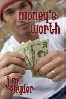 Money's Worth - J.M. Snyder