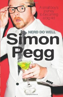 By Simon Pegg: Nerd Do Well - New Century Books