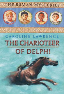 The Charioteer of Delphi - Caroline Lawrence