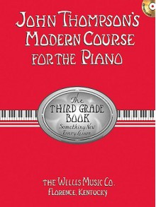 Third Grade - Book/CD Pack (John Thompson's Modern Course for the Piano Series) - John Thompson