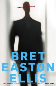 American Psycho - Bret Easton Ellis