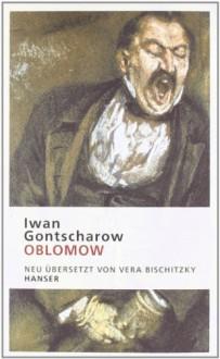 Oblomow - Ivan Goncharov, Vera Bischitzky