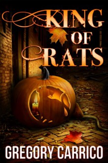 King of Rats - Gregory Carrico