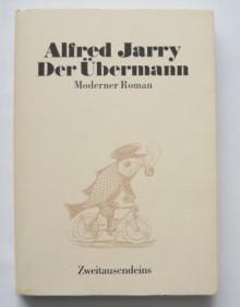 Der Übermann - Alfred Jarry, Klaus Völker, Heribert Becker