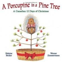 A Porcupine in a Pine Tree - Helaine Becker, Werner Zimmermann