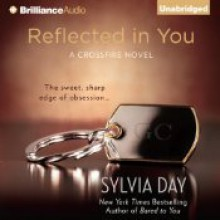 Reflected in You (A Crossfire Novel #2) - Sylvia Day, Jill Redfield