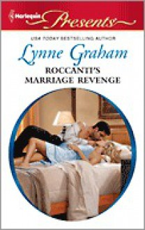 Roccanti's Marriage Revenge - Lynne Graham