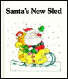 Santa's New Sled - Sharon Peters