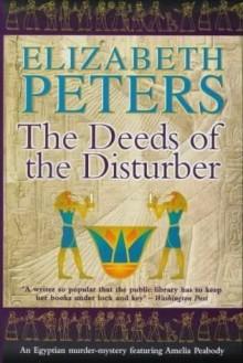 The Deeds of the Disturber - Elizabeth Peters, Barbara Rosenblat