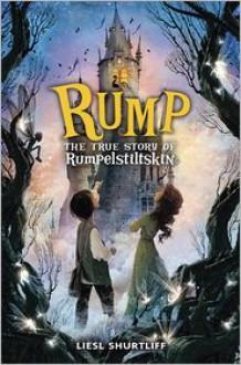 Rump: The True Story of Rumpelstiltskin -