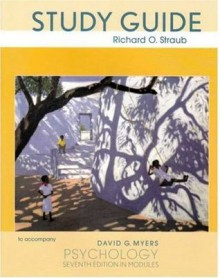 Study Guide to accompany Psychology, 7th Edition in Modules - Richard O. Straub