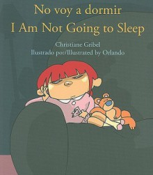 No voy a dormir = I'm Not Going To Sleep - Christiane Gribel, Orlando