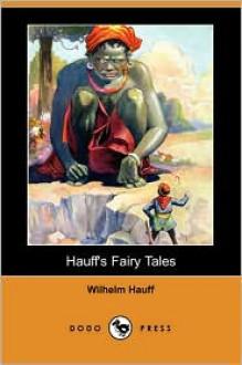 Hauff's Fairy Tales - Wilhelm Hauff