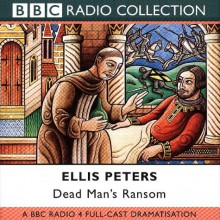 Dead Man's Ransom (BBC Radio Collection) - Ellis Peters