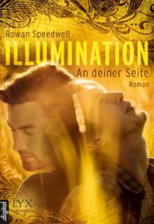 Illumination - An deiner Seite - Rowan Speedwell