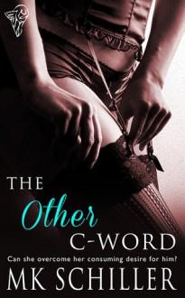 The Other C-Word - M.K. Schiller