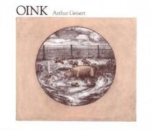 Oink - Arthur Geisert
