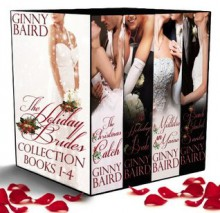 The Holiday Brides Collection (Books 1 - 4) (Holiday Brides Series) - Ginny Baird