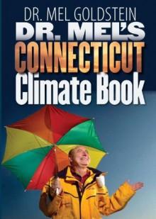 Dr. Mel's Connecticut Climate Book (Garnet Books) - Mel Goldstein