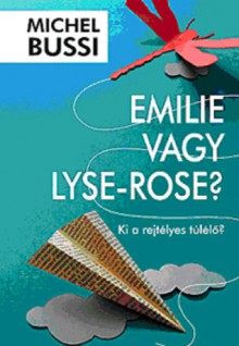 Emilie vagy Lyse-Rose? - Michel Bussi