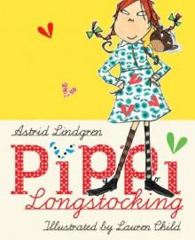 Pippi Longstocking - Astrid Lindgren, Lauren Child, Tiina Nunnally, Tina Nunally