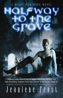 Halfway To The Grave, Night Huntress, Book One - Jeaniene Frost