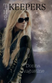 The Keepers (Alchemy Series) (Volume 1) - Donna Augustine