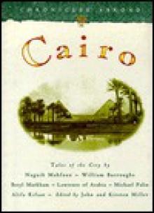 Cairo - Beryl Markham, William S. Burroughs, Naguib Mahfouz, T.E. Lawrence, Various Authors