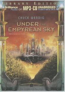 Under the Empyrean Sky - Chuck Wendig