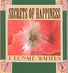 Secrets of Happiness - Swami Kriyananda, Helen Strang-Fuentes