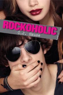 Rockoholic - C.J. Skuse