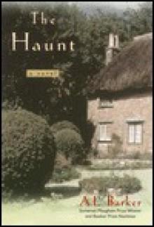 The Haunt: A Novel - A.L. Barker