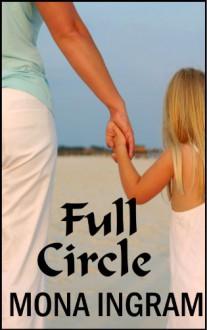 Full Circle - Mona Ingram