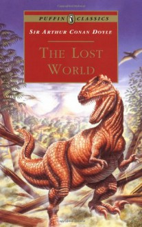 The Lost World: Being an Account of the Recent Amazing Adventures of Professor E. Challenger (Puffin Classics) - Ian Newsham, Arthur Conan Doyle