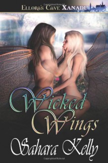 Wicked Wings - Sahara Kelly