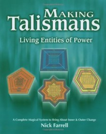 Making Talismans: Living Entities of Power - Nick Farrell, Andrea Neff