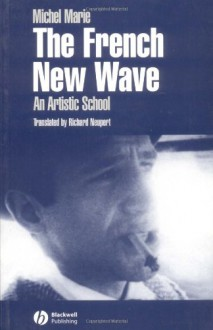 The French New Wave: An Artistic School - Michelle Marie Sorro